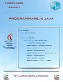 Programmare in Java - Lezione 1