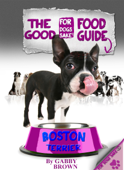 The Boston Terrier Good Food Guide