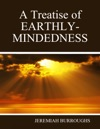 A Treatise Of Earthly-Mindedness
