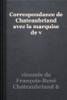vicomte de François-René Chateaubriand & Marie-Louise de Vichet - Correspondance de Chateaubriand avec la marquise de v artwork