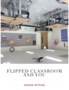 Flipped Classroom And You