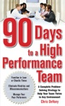 90 Days To A High-Performance Team A Complete Problem-solving Strategy To Help Your Team Thirve In Any Environment