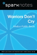 Warriors Don't Cry (SparkNotes Literature Guide)