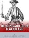 History For Kids An Illustrated Biography Of Blackbeard For Children