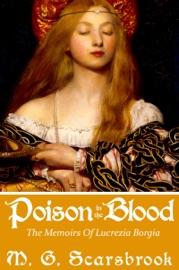 Poison In The Blood The Memoirs Of Lucrezia Borgia