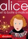 Alice Et La Boite  Malice