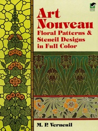 Art Nouveau Floral Patterns And Stencil Designs In Full Color