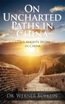 On Uncharted Paths In China