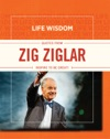 Life Wisdom Quotes From Zig Ziglar
