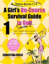 A Girl's On-Course Survival Guide to Golf book
