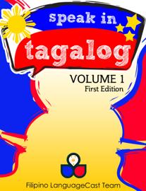 Speak in Tagalog Volume 1