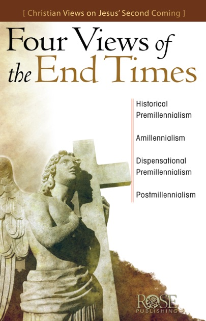 Four Views Of The End Times By Rose Publishing On Apple Books