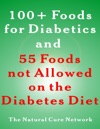 100  Foods For Diabetics And 55 Foods Not Allowed On The Diabetes Diet