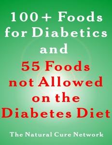 100 + Foods for Diabetics and 55 Foods Not Allowed on the Diabetes Diet da Ellen Orman & Claire Duval