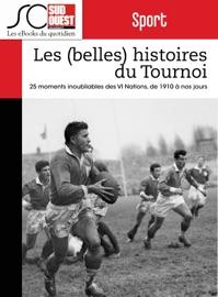 Les Belles Histoires Du Tournoi Des Vi Nations