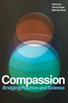 Compassion Bridging Practice And Science
