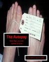 The Autopsy More Than You Ever Wanted To Know