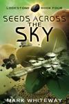 Lodestone Book Four Seeds Across The Sky