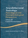 Neurobehavioral Toxicology Neurological And Neuropsychological Perspectives Volume III