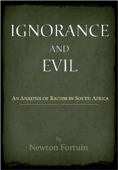 Ignorance and Evil: An Analysis of Racism in South Africa