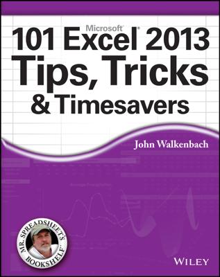 101 Excel 2013 Tips, Tricks and Timesavers - John Walkenbach book