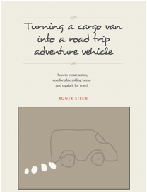 Turning a Cargo Van Into a Road Trip Adventure Vehicle book