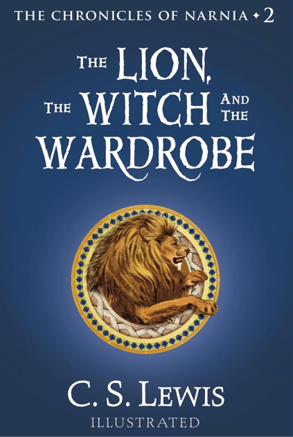 the lion the witch and the wardrobe by c s lewis on