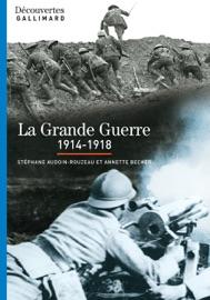 LA GRANDE GUERRE (1914-1918) - DéCOUVERTES GALLIMARD