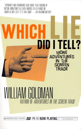 William Goldman - Which Lie Did I Tell?