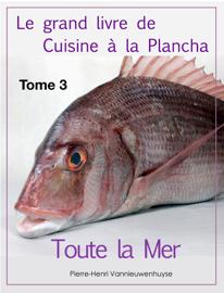 Le grand livre de Cuisine à la Plancha : Tome 3