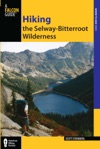 Hiking The Selway-Bitterroot Wilderness