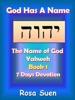God Has A Name: The Name Of God—Yahweh (Week 1 Devotions)