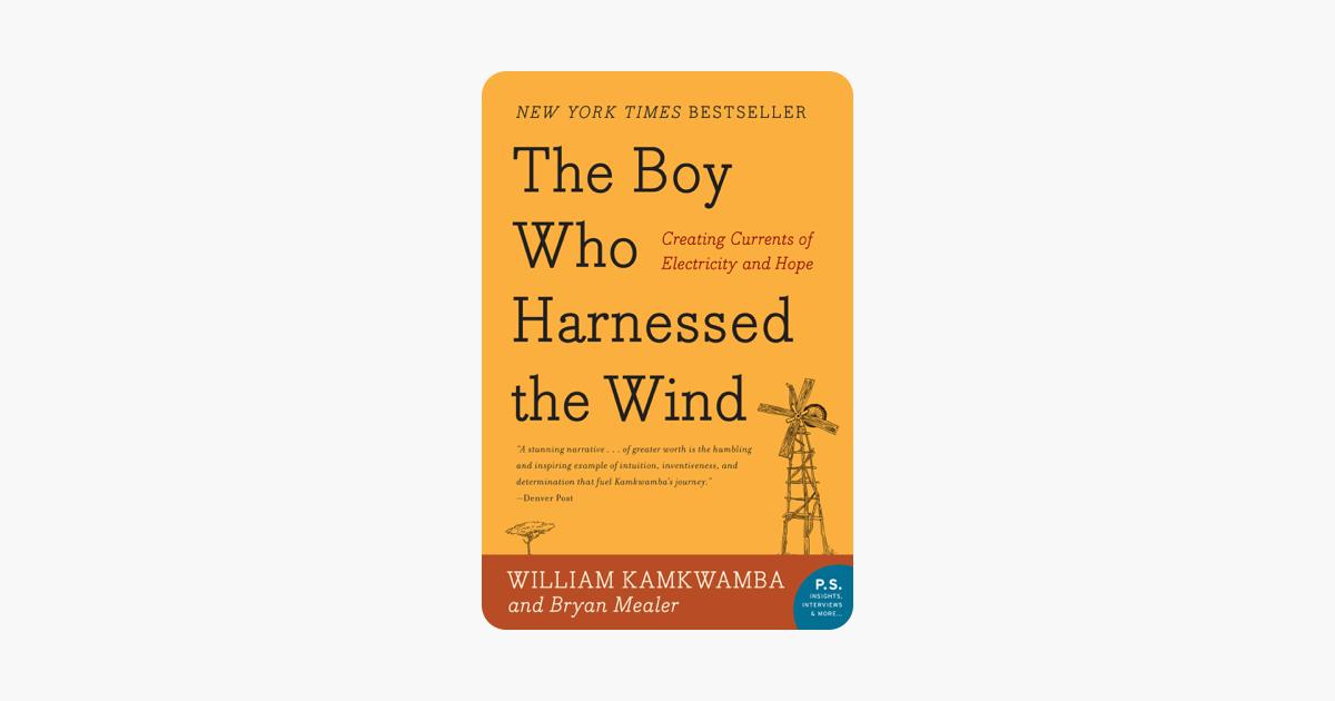 The Boy Who Harnessed the Wind - William Kamkwamba & Bryan Mealer