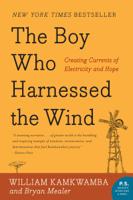 William Kamkwamba & Bryan Mealer - The Boy Who Harnessed the Wind artwork