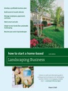 How To Start A Home-Based Landscaping Business Sixth Edition