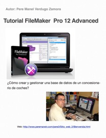 Tutorial FileMaker  Pro 12 Advanced - Pere Manel Verdugo Zamora