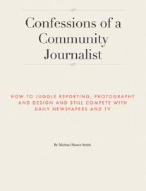 CONFESSIONS OF A COMMUNITY JOURNALIST