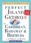 Perfect Island Getaways From 1000 Places To See Before You Die