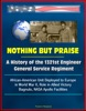 Nothing But Praise: A History Of The 1321st Engineer General Service Regiment - African-American Unit Deployed To Europe In World War II, Role In Allied Victory, Bagnulo, NASA Apollo Facilities