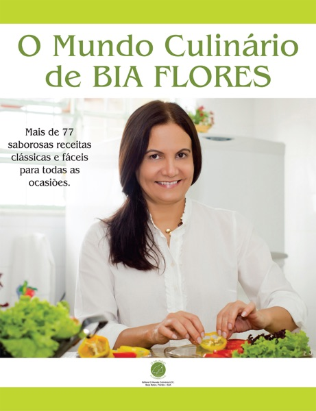 O Mundo Culinario de Bia Flores