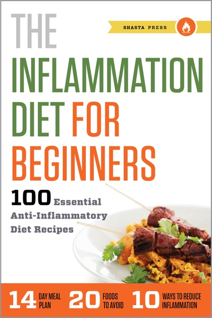 The Inflammation Diet For Beginners 100 Essential Anti Inflammatory