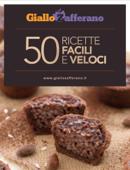 GialloZafferano: 50 ricette facili e veloci
