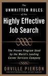 The Unwritten Rules Of The Highly Effective Job Search The Proven Program Used By The Worlds Leading Career Services Company