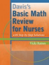 Daviss Basic Math Review For Nurses With Step-by-Step Solutions
