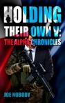 Holding Their Own V The Alpha Chronicles