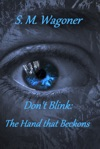Dont Blink Flash Fiction The Hand That Beckons