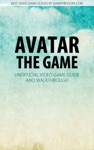 Avatar The Game - Unofficial Video Game Guide  Walkthrough