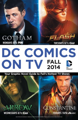 DC Comics on TV: Fall 2014 Graphic Novel Primer - Various Authors - Various Authors
