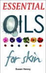 Essential Oils For Skin A Simple Guide  Introduction To Aromatherapy