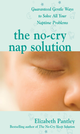 The No-Cry Nap Solution: Guaranteed Gentle Ways to Solve All Your Naptime Problems book